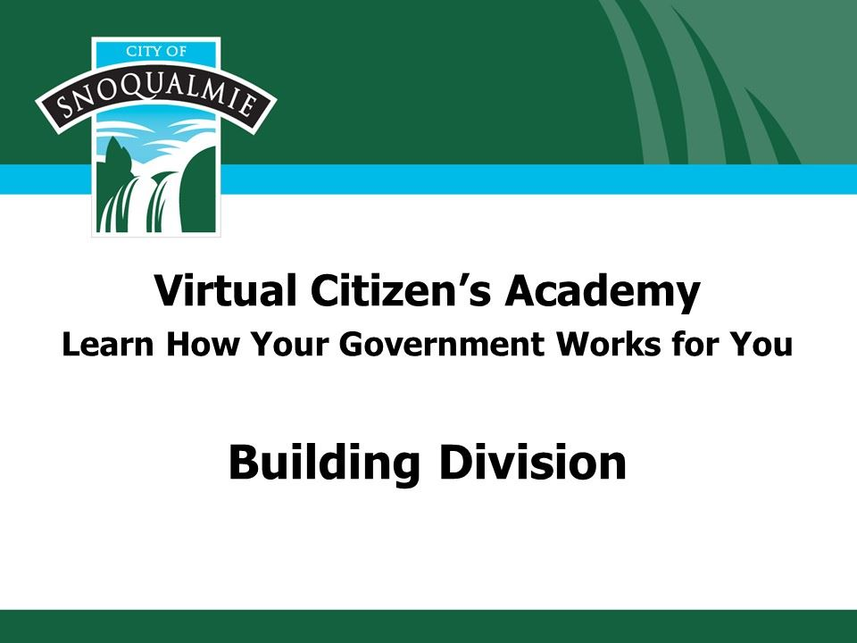 This is the first slide in the Citizens Academy presentation of the Building Divison.