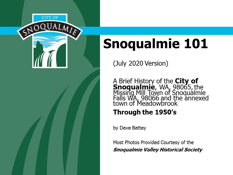 This is the first slide in the Citizens Academy presentation of the history of Snoqualmie.